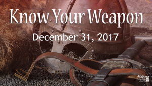 Know Your Weapon Sermon Series
